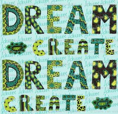 Dream, Create, and Achieve!
