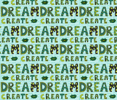 Dream, Create, and Achieve! fabric by van_winkle on Spoonflower - custom fabric