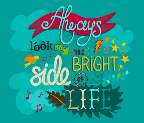 The bright side of life fabric by sansan on Spoonflower - custom fabric