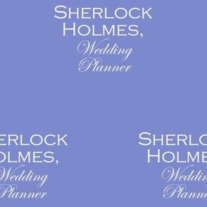 Sherlock Holmes, Wedding Planner - solid