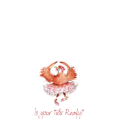 Tea Towel Is Your_Tutu_ReadyHtowel_