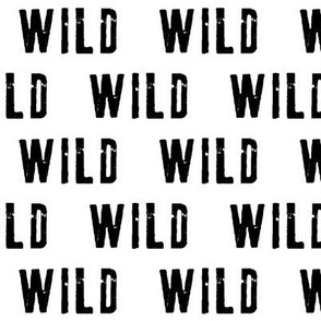 WILD || monochrome typography black and white