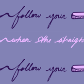 Follow Your Arrow - Purple