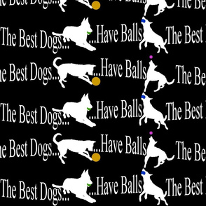 The best dogs have balls border - black