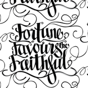 Fortune Favours the Faithful