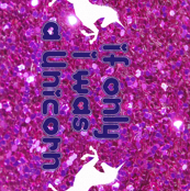 If only I was a unicorn