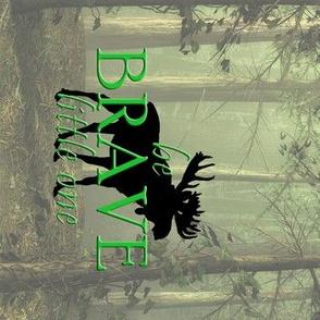 Be Brave Moose