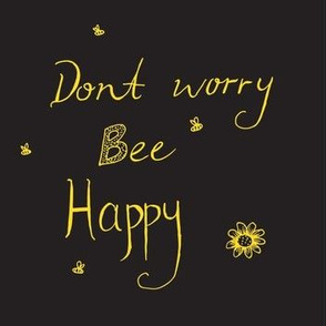Dont worry bee happy black yellow