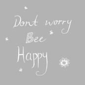 Dont worry bee happy grey white