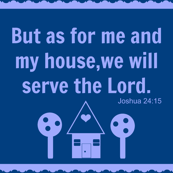 My House...Will Serve the Lord