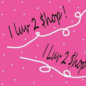 I Luv 2 Shop!