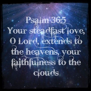 Galaxy Psalm 36:5