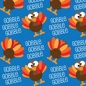 Gobble, Gobble, Gobble Funny Turkey Thanksgiving