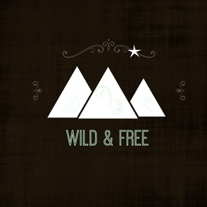 wild and free mountains