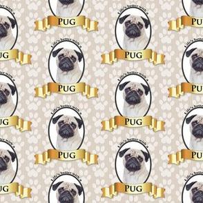Lifes Better Pug