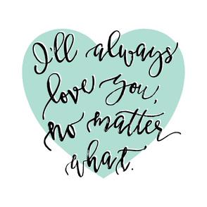 Baby Blanket // I'll Always Love You, No Matter What // Aqua Heart