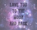 Rlove_you_to_the_moon_and_back_-_correct_size_thumb