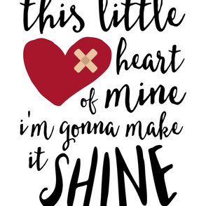 "27"" this little heart of mine i'm gonna make it shine 