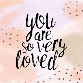 You are so very loved (1 yard) // peach
