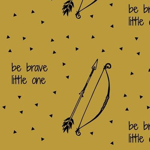 Be brave little one    mustard