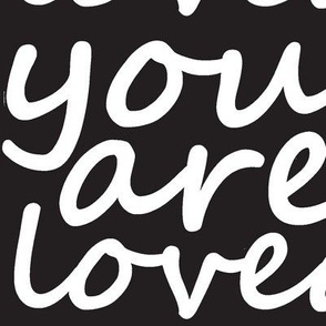 you are loved - large print