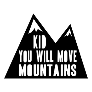 Kid you will move mountains || 1 yard