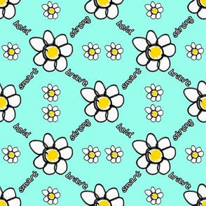 Brave Bold Smart Strong Daisy Floral