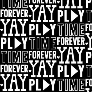 play time forever yay reversed » black + white no.3