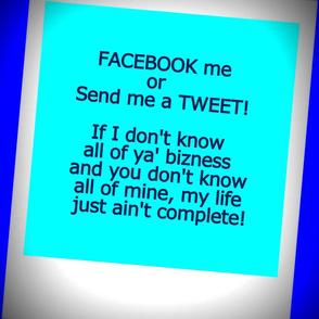 Facebook Me or Send Me A Tweet