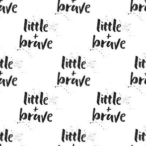 Little and Brave