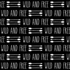 Wild and Free || arrows on black
