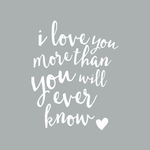 2 yard crib sheet layout - I love you more than you will ever know - grey