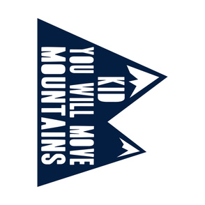 kid you will move mountains - navy - 1 yard cut