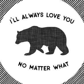 "18"" x 27"" Lovey // I'll Always Love You, No Matter What // Black Bear"