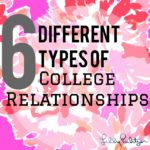 College Relationships: The 6 Types