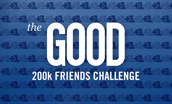 What Would You Do With 200,000 GOOD Friends?