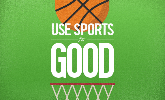 Use Sports for GOOD