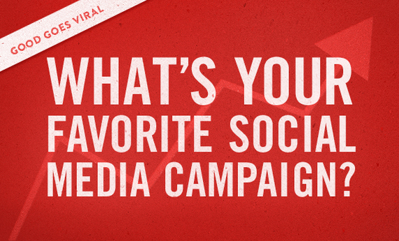 GOOD Goes Viral:  What's Your Favorite Social Media Campaign?