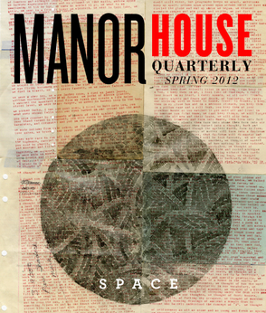"Manor House Quarterly: Exhibiting ""Space"""