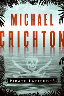 Pirates Latitutes by Michael Crichton