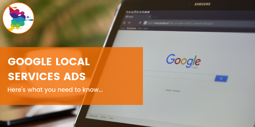 Google Local Services Ads - what you need to know