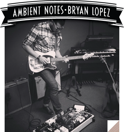Ambient Notes - Bryan Lopez
