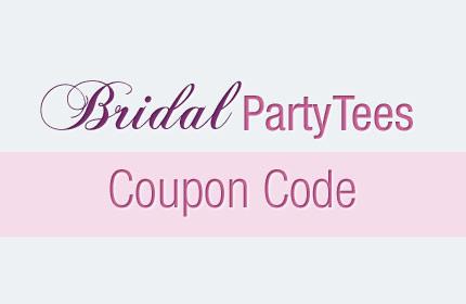 Bridal Party Tees Coupon Code March 2015 - Bridal Party Tees