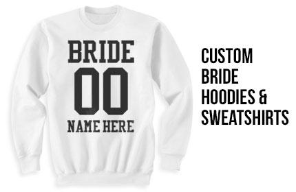 Bride Hoodies and Sweatshirts