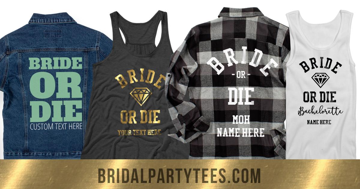 Bride Or Die Shirts