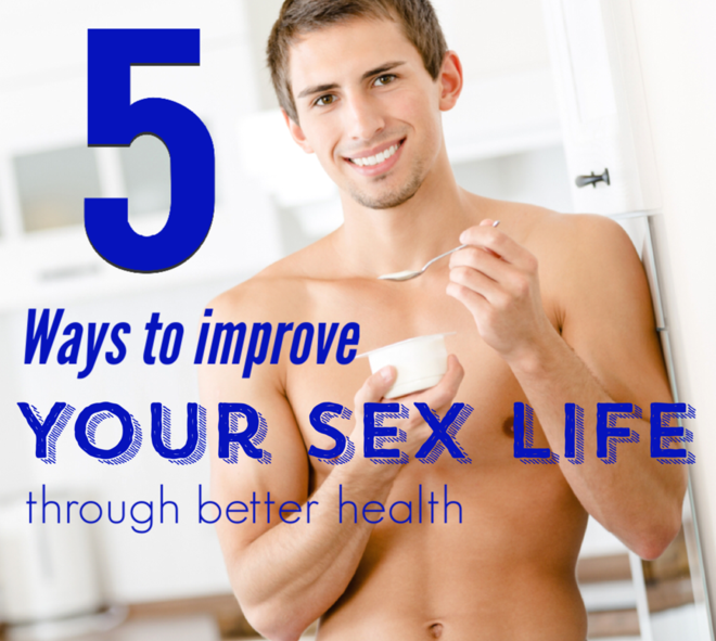 5 Ways to Improve Your Sex Life Through Better Health