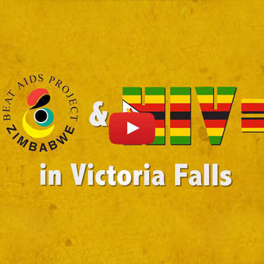Beat AIDS Project Zimbabwe & HIV Equal in Victoria Falls