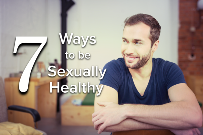 7 Ways to be Sexually Healthy