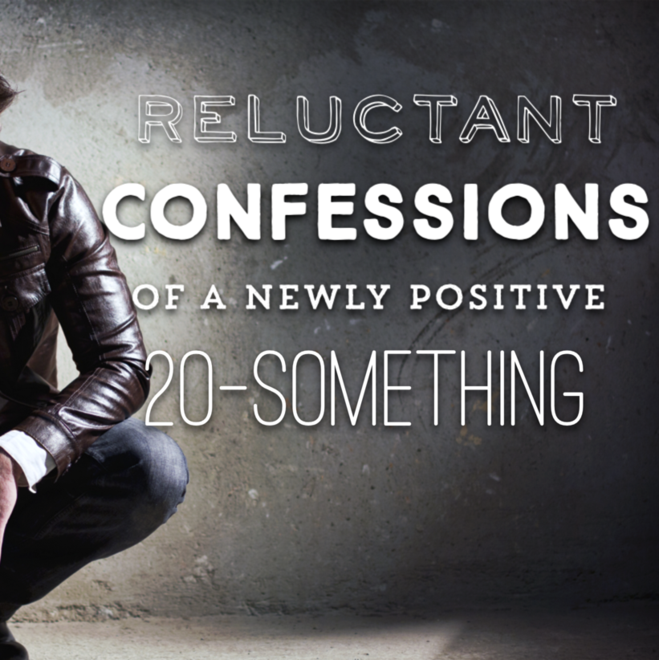 Reluctant Confessions of a Newly HIV-Positive 20-Something