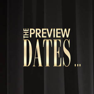 The Preview Dates